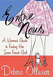 Entre Nous: A Woman's Guide to Finding…