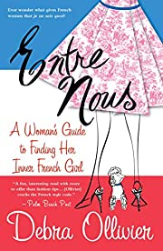 Entre Nous: A Woman's Guide to Finding Her…