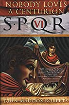 Nobody Loves a Centurion (SPQR VI) (Ebook)…