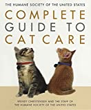 The Humane Society of the United States complete guide to cat care / Wendy Christensen and the staff of the Humane Society of the United States