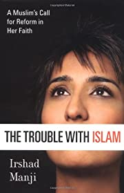 The Trouble with Islam: A Muslim's Call for…