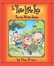 The Three Little Pigs Buy the White House av…