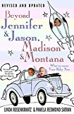 Beyond Jennifer & Jason, Madison & Montana : What to Name Your Baby Now (Revised and Updated)