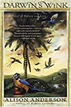 Darwin's Wink: A Novel of Nature and Love by…