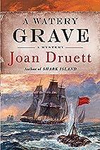 A Watery Grave by Joan Druett