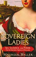 Sovereign Ladies: Sex, Sacrifice, and…