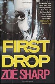 First drop by Zoë Sharp