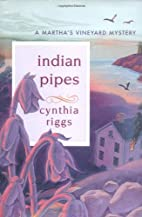 Indian Pipes by Cynthia Riggs