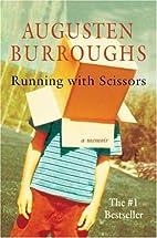 Running with scissors : a memoir by Augusten…
