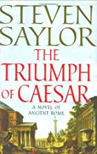 The Triumph of Caesar: A Novel of Ancient Rome by Steven Saylor
