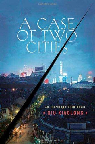 A Case of Two Cities: An Inspector Chen Novel (Detective Inspector Chen Novels), Xiaolong, Qiu