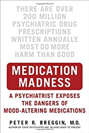 Medication Madness: A Psychiatrist Exposes…