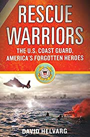 Rescue Warriors: The U.S. Coast Guard,…