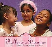 Ballerina Dreams: A True Story – tekijä:…