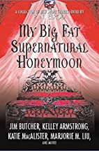 My Big Fat Supernatural Honeymoon (Anthology…
