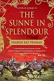 The Sunne In Splendour: A Novel of Richard…