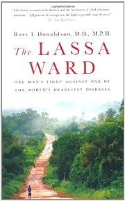 The Lassa Ward: One Man's Fight Against…
