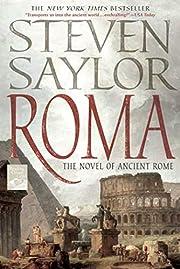 Roma: The Novel of Ancient Rome (Novels of…