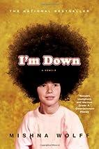 I'm Down: A Memoir by Mishna Wolff