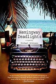 Hemingway Deadlights: A Mystery de Michael…