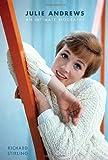 Julie Andrews : an intimate biography / Richard Stirling