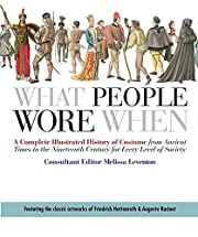 What People Wore When: A Complete…