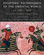 Fighting Techniques of the Oriental World,…