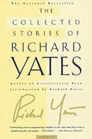 The Collected Stories of Richard Yates by…