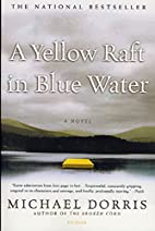 A Yellow Raft in Blue Water by Michael…