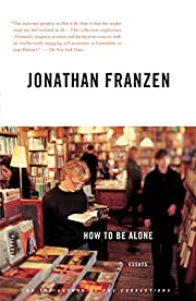 How to Be Alone: Essays af Jonathan Franzen