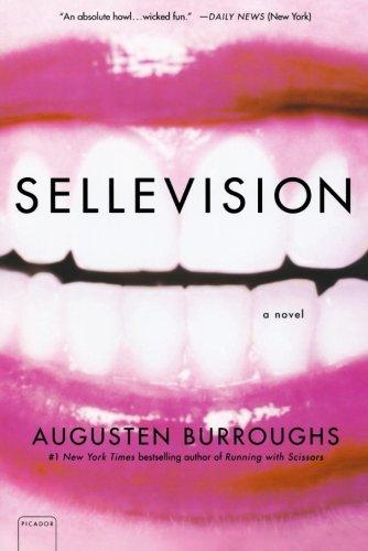 Sellevision: A Novel, Burroughs, Augusten