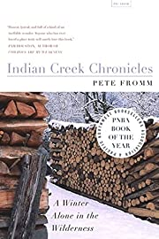 Indian Creek Chronicles: A Winter Alone in…