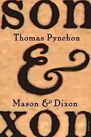 Mason & Dixon: A Novel de Thomas Pynchon
