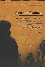 Naked in Baghdad af Anne Garrels