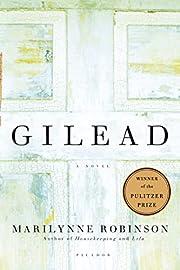 Gilead: A Novel by Marilynne Robinson