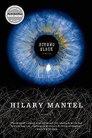 Beyond Black: A Novel von Hilary Mantel