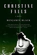 Christine Falls: A Novel (Quirke) by…