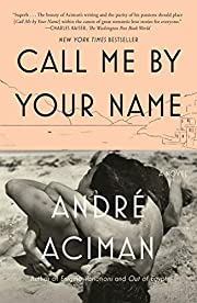 Call Me by Your Name: A Novel von Andre…