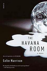 The Havana Room: A Novel av Colin Harrison