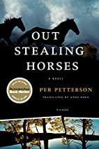 Out Stealing Horses: A Novel by Per…