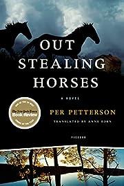 Out Stealing Horses: A Novel par Per…