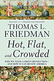 Hot, Flat, and Crowded: Why We Need a Green…