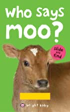 Bright Baby Slide and Find Who Says Moo? by…