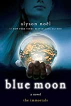 Blue Moon (The Immortals, Book 2) by Alyson…