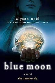 Blue Moon: The Immortals av Alyson Noel
