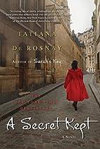A Secret Kept: A Novel by Tatiana de Rosnay