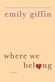 Where We Belong: A Novel af Emily Giffin