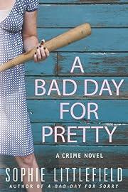 A Bad Day for Pretty: A Crime Novel de…
