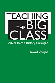 Teaching the Big Class: Advice from a…