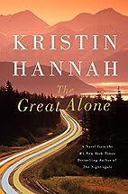 The Great Alone: A Novel by Kristin Hannah